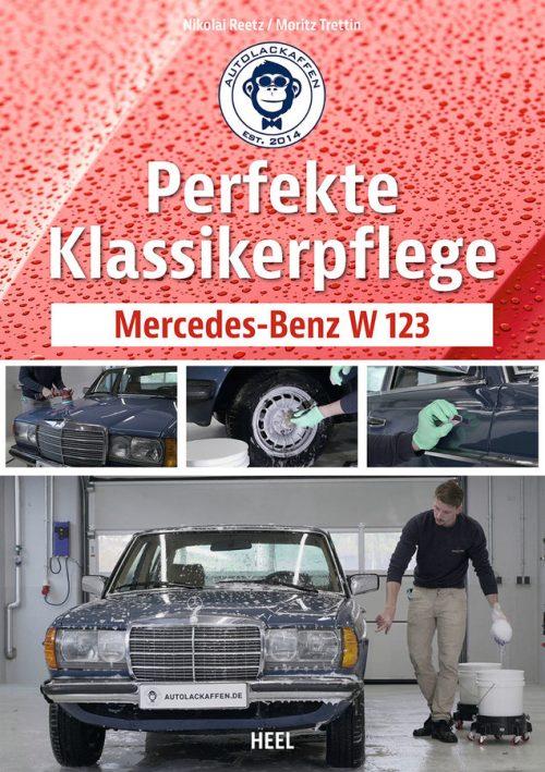 04 Perfekte Klassikerpflege Mercedes Benz W123 Heel Verlag Serag AG 4