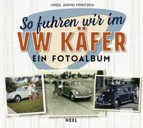 so fuhren wir im VW Käfer_Heel Verlag_Serag AG